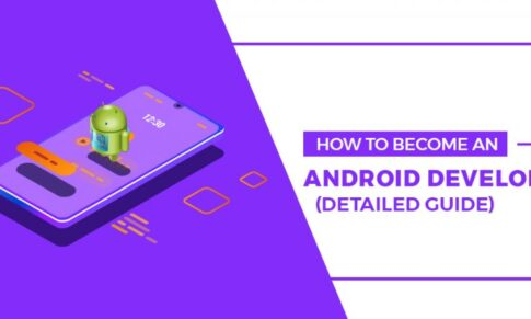 How To Become an Android Developer (Detailed Guide)